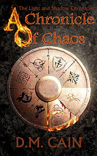 A Chronicle of Chaos - epic fantasy by D.M. Cain