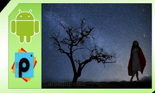 Tutorial Edit Foto Siluet Milky Way di Picsart Android