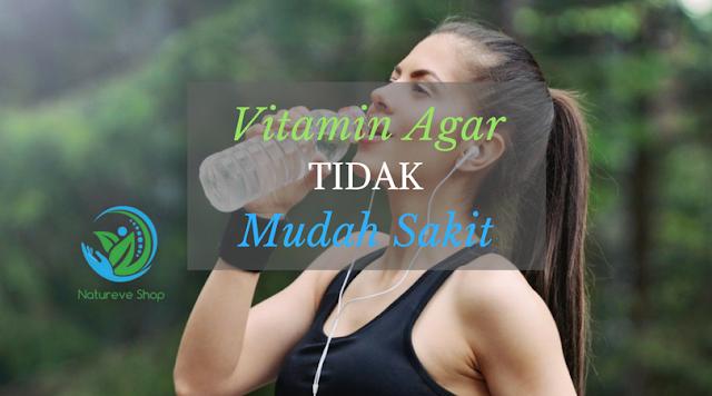 Vitamin Agar Tidak Mudah dan Gampang Sakit
