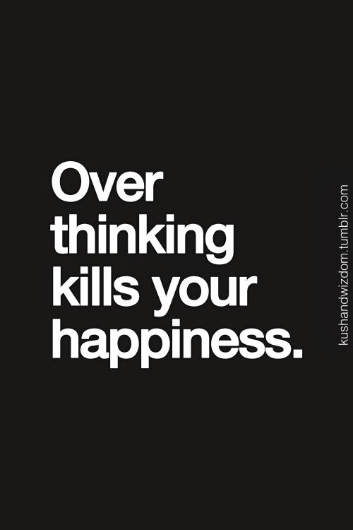Over Thinking Quote