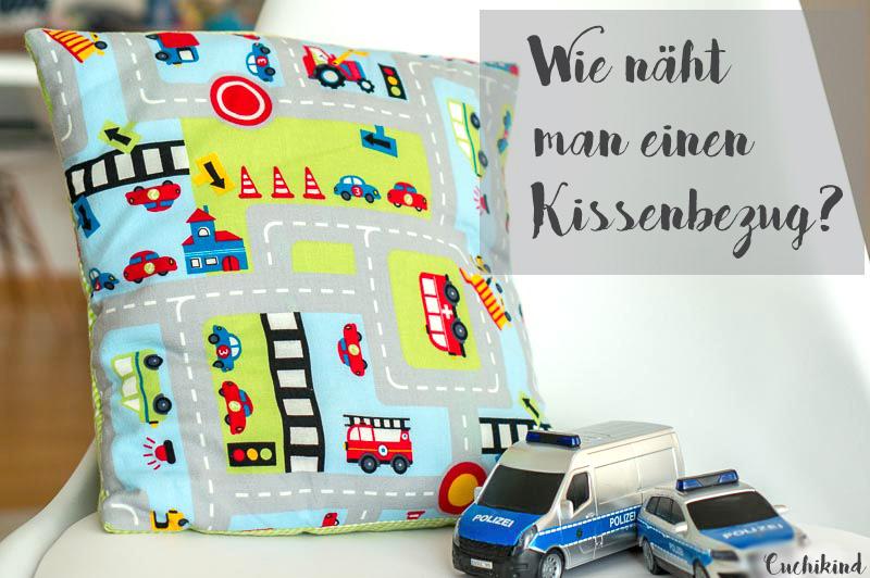 cuchikind diy blog basteln und n hen f r kinder anleitung zum n hen eines kissenbezuges. Black Bedroom Furniture Sets. Home Design Ideas