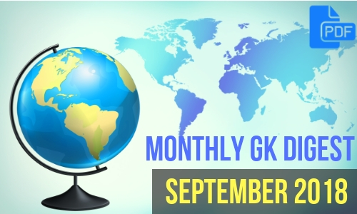 Monthly GK Digest: September 2018