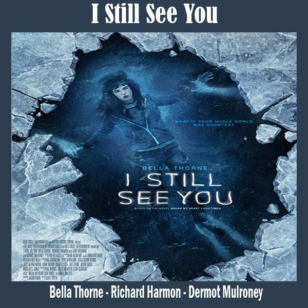 I Still See You, Film I Still See You, Sinopsis I Still See You, Trailer I Still See You, Review I Still See You, Download Poster I Still See You
