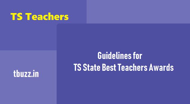 తెలంగాణ ఉత్తమ ఉపాధ్యాయుల ఎంపికకు మార్గదర్శకాలు,guidelines for ts state best teachers awards 2018,telangana state best teacher awards,state best teachers selection guidelines