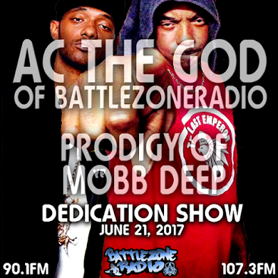 AC The GOD and Prodigy of Mobb Deep Dedication Show on BattleZoneRadio