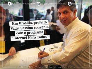 """Prefeito Vadico de Eldorado assina com o """"Internet Para Todos"""""""