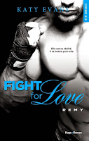 http://lachroniquedespassions.blogspot.fr/2015/02/fight-for-love-tome-3-remy-de-katy-evans.html