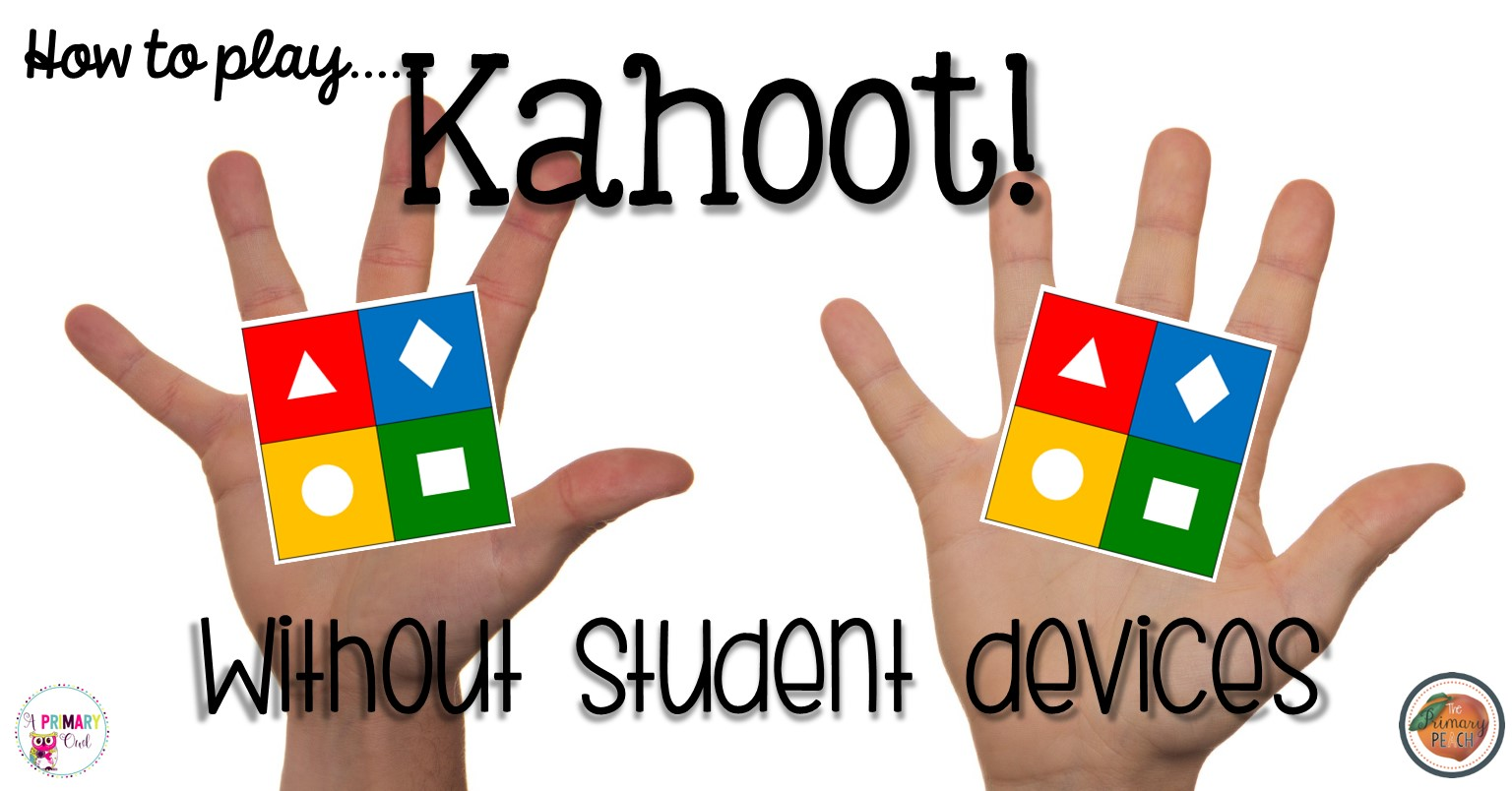 The Primary Peach: How to play Kahoot without student devices!