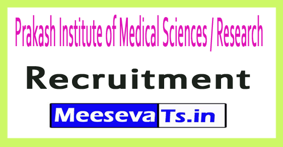 Prakash Institute of Medical Sciences / Research PIMSR Recruitment