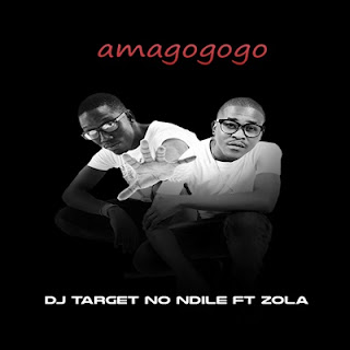 DJ-Target-No-Ndile-ft-Zola-Amagogogo