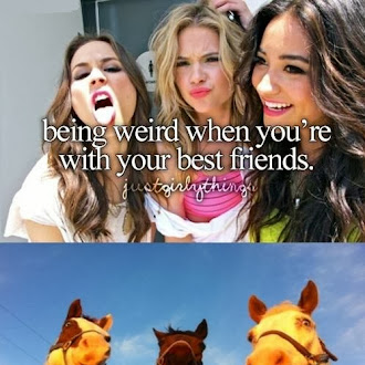 Being Weird when you're with your Best Freinds
