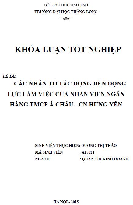Các nhân tố tác động đến động lực làm việc của nhân viên Ngân Hàng TMCP Á Châu Chi nhánh Hưng Yên