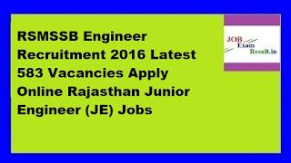 RSMSSB Engineer Recruitment 2016 Latest 583 Vacancies Apply Online Rajasthan Junior Engineer (JE) Jobs