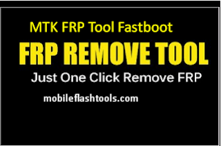 Download MTK FRP Tool Fastboot Free For Windows