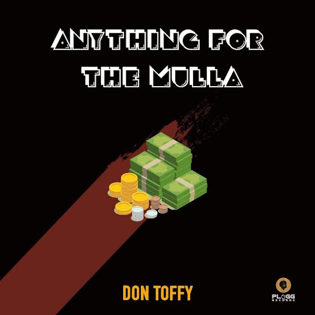 Download MP3 :- Don Toffy - Anything For The Mulla