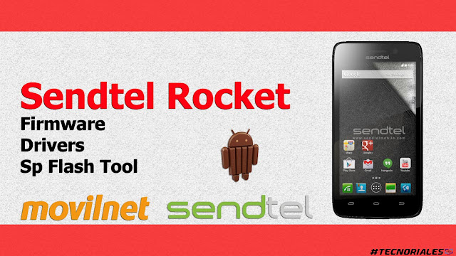sendtel rocket movilnet venezuela firmware mediatek