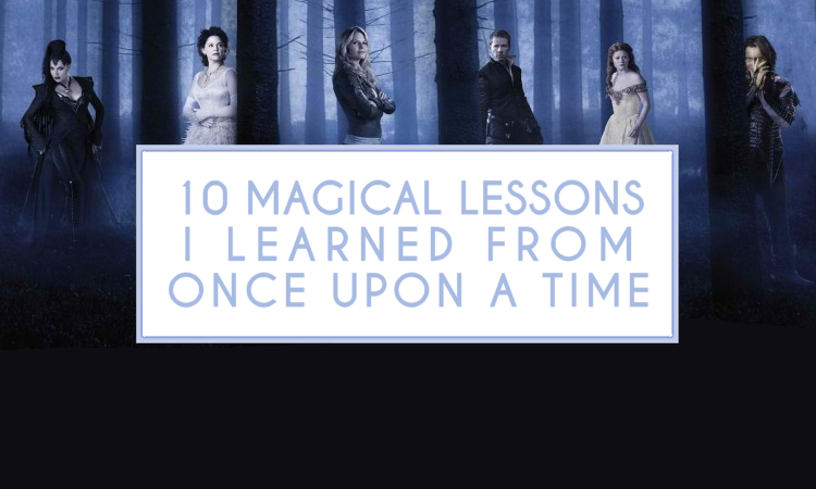 Lessons I Learned from Once Upon A Time