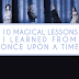 10 Magical Lessons I Learned from Once Upon A Time