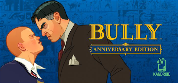 Bully: Anniversary Edition v1.0.0.17 Apk + Apk Mod + Data