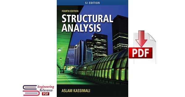 Structural Analysis Fourth Edition, SI by Aslam Kassimali