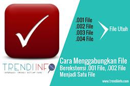 Cara Menggabungkan File Ekstensi .001 File, dst Menjadi Satu File Utuh Dengan HjSplit