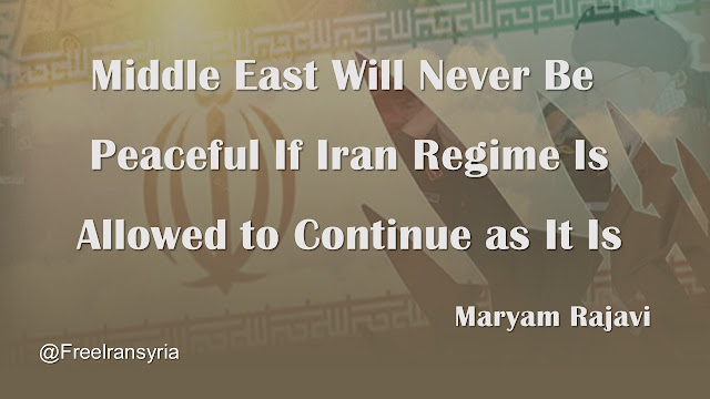 Middle East Will Never Be Peaceful If Iran Regime Is Allowed to Continue as It Is