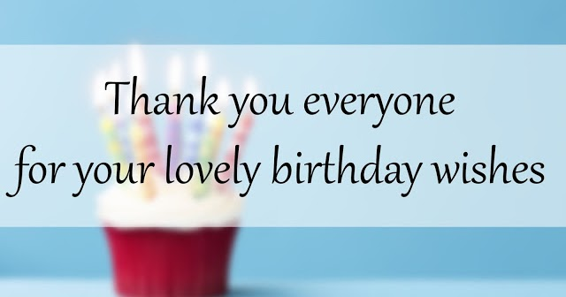 30 Best Reply For Birthday Wishes Thank You