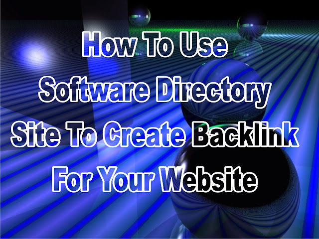 How To Software Directory site To Create Backlink For Your WebSite