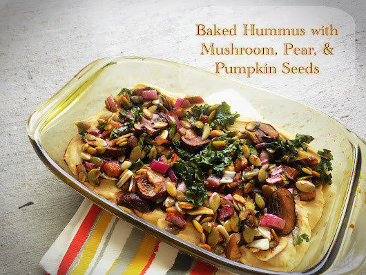 The Canary Files: Baked Hummus with Mushroom, Pear, & Pumpkin Seeds