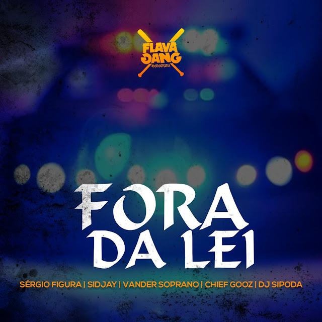 """""""Fora Da Lei"""" é a nova música promocional do grupo de rappers """"Flava Sava"""", nas vozes de (Sérgio Figura, Sidjay, Vander Soprano, Chief Gooz & Dj Sipoda). Sem mais demora, faça o download do bom rap."""