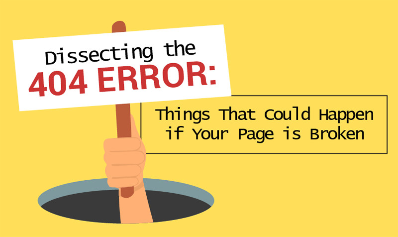 Dissecting 404 Things That Could Happen if Your Page is Broken
