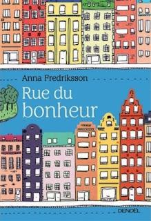http://lemondedesapotille.blogspot.fr/2014/06/rue-du-bonheur-anna-fredriksson.html