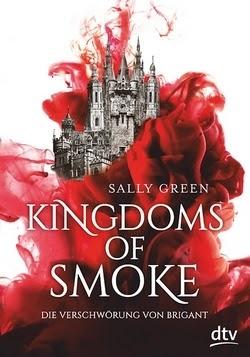 Bücherblog. Rezension. Buchcover. Kingdoms of Smoke - Die Verschwörung von Brigant von Sally Green. Fantasy, Jugendbuch. dtv Verlag.