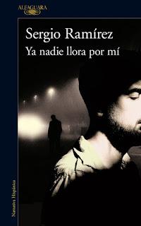 Ya nadie llora por mí / Sergio Ramírez