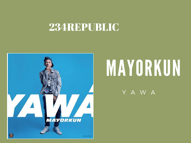 mayorkun-yawa-Lyrics