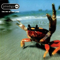 The Top 50 Greatest Albums Ever (according to me) 26. The Prodigy - The Fat Of The Land