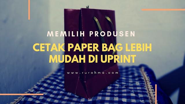 Kemudahan mencetak paper bag di Uprint