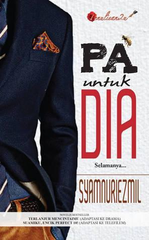 PA Untuk Dia oleh Syamnuriezmil