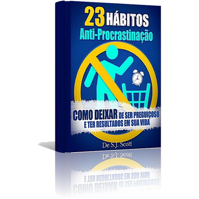 23 Hábitos Anti-Procrastinação