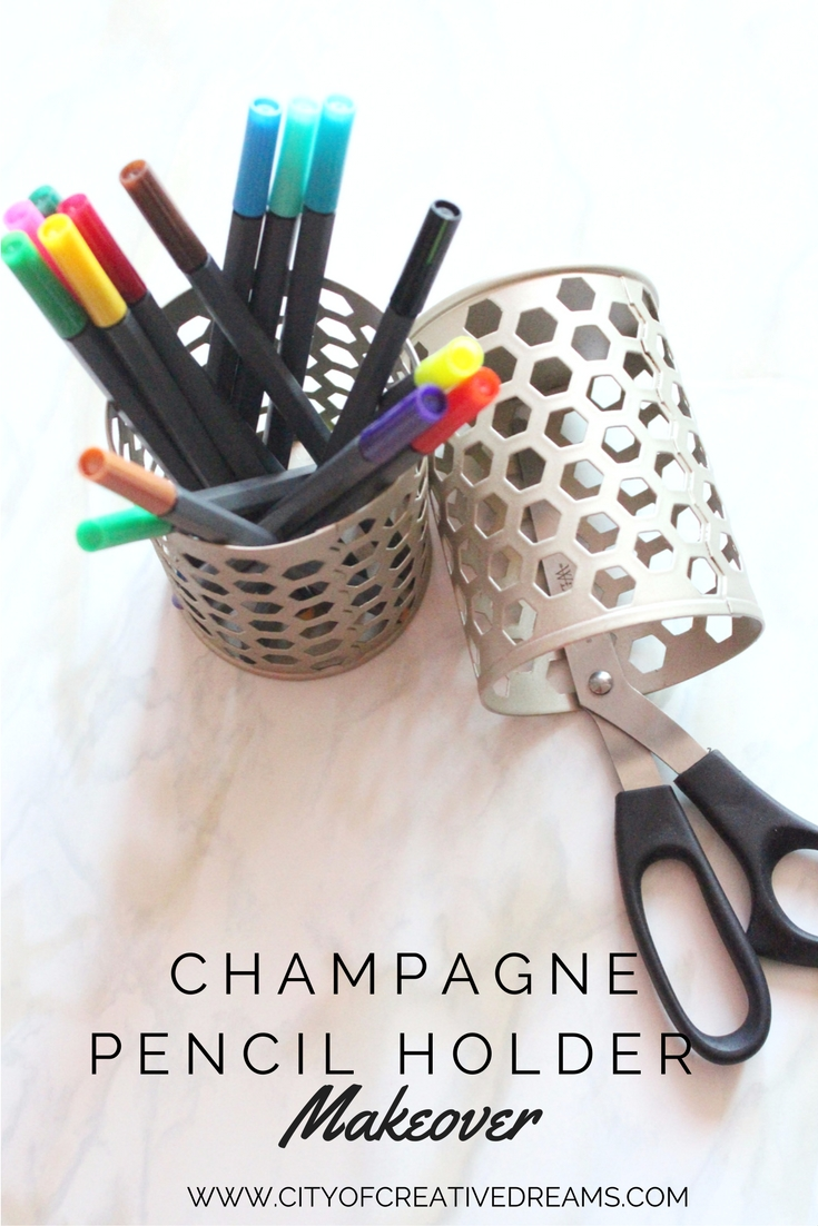Champagne Pencil Holder Makeover | City of Creative Dreams