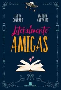 Um amor literalmente literário (Literalmente Amigas, Laura Conrado e Marina Carvalho)