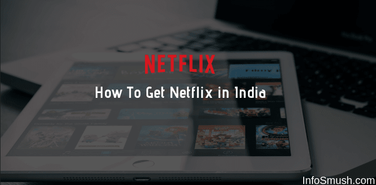 How to Get Netflix Free For a Month in India - INFOSMUSH