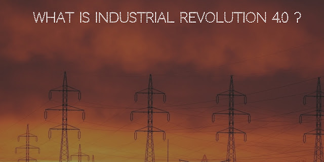 What is industrial Revolution 4.0?