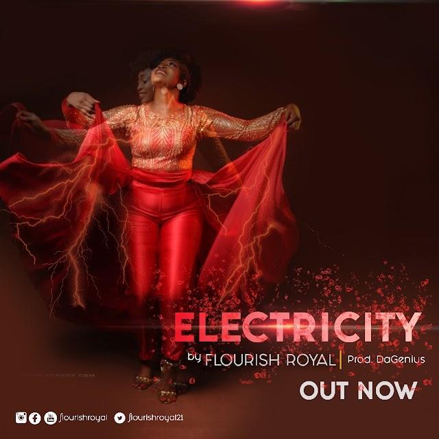 [Download] Mp3: Flourish Royal - Electricity || @flourishroyal21