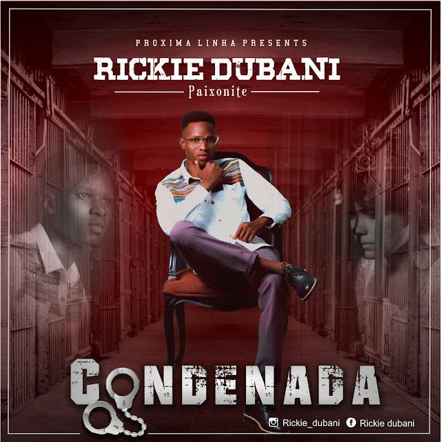 Rickie Dubani - Condenada (Prod. Próxima Linha & Just Recognize)