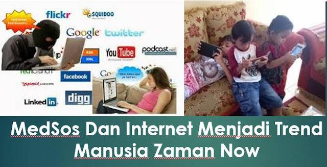 Media Sosial Dan Internet Menjadi Trend Manusia Zaman Now