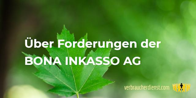 """Titel: Bona  Inkasso AG versendet """"letzte außergerichtliche Mahnung"""""""
