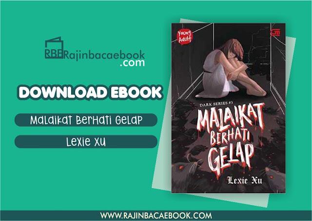 Download Novel Malaikat Berhati Gelap #Dark Series 3 by Lexie Xu  Pdf