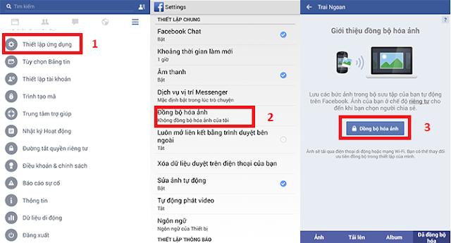 Chạy ứng dụng Dropbox, chọn Menu, Settings, Turn on Camera Upload   Ngoài ra, bạn còn có thể sao lưu ảnh trực tiếp qua ứng dụng Facebook mà bạn đang sử dụng hàng ngày. Tuy nhiên kích thước ảnh sẽ bị thay đổi về kích thước 2048 pixel. Để sử dụng tính năng này, bạn vào phần Cài đặt trên Facebook, chọn Thiết lập ứng dụng, chọn Đồng bộ hóa ảnh, chọn Đồng bộ ảnh và ứng dụng sẽ tự động sao lưu ảnh của bạn lên tài khoản Facebook.