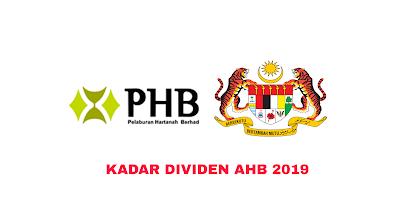 Kadar Dividen AHB 2019 (Amanah Hartanah Bumiputera)